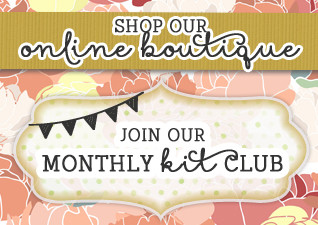 Shop Our Online Boutique & Monthly Scrapbook Kit Club